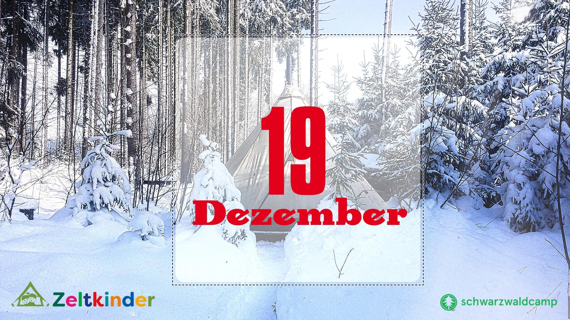 Zeltkinder-Adventskalender: 19. Türchen