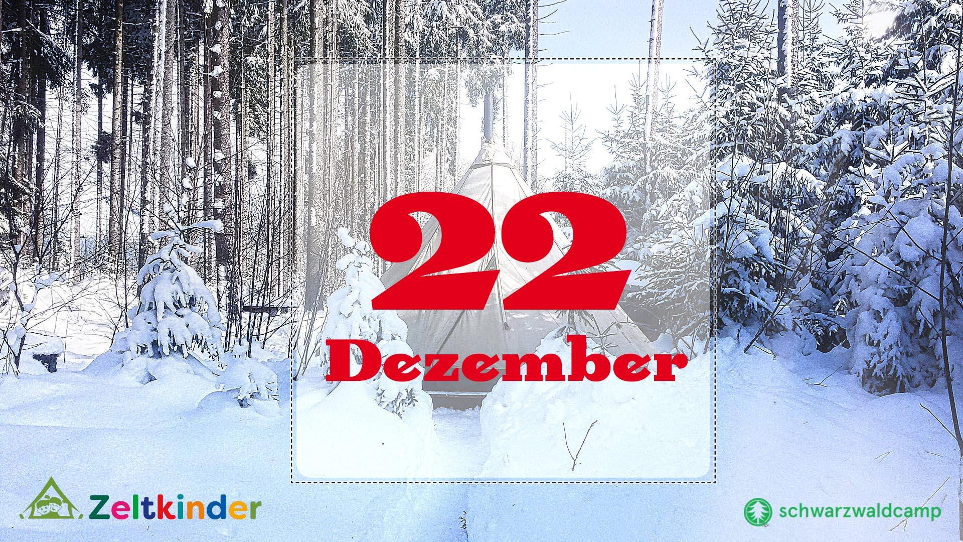 Zeltkinder-Adventskalender: 22. Türchen