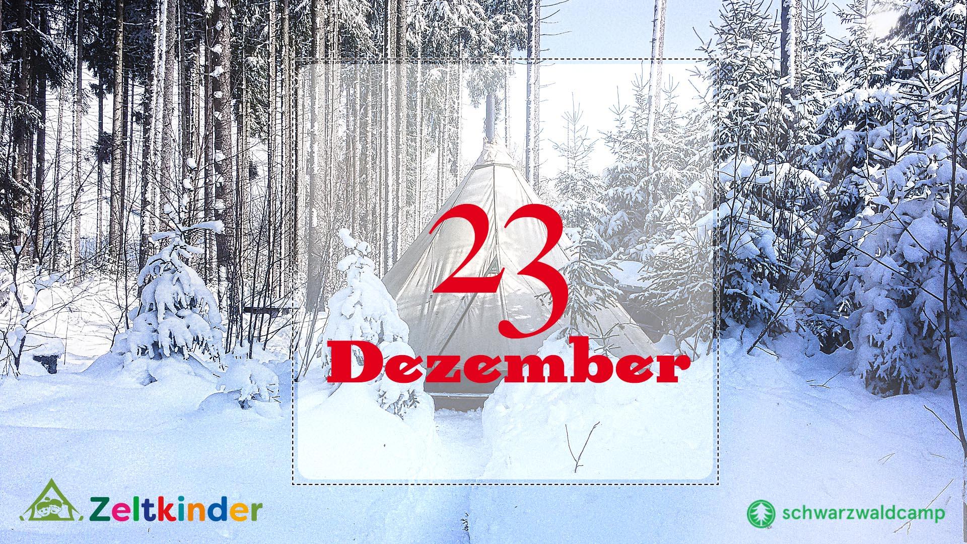 Zeltkinder-Adventskalender: 23. Türchen