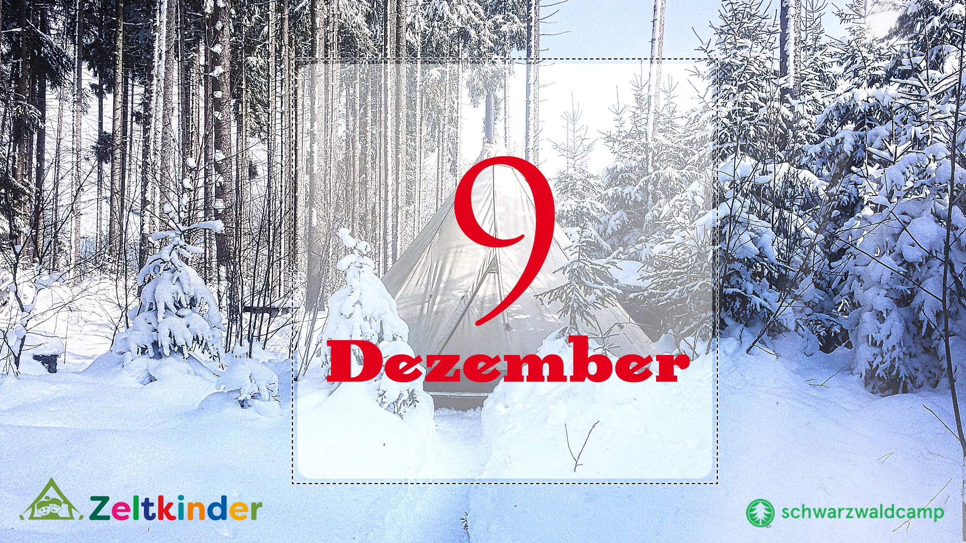 Zeltkinder-Adventskalender: 9. Türchen